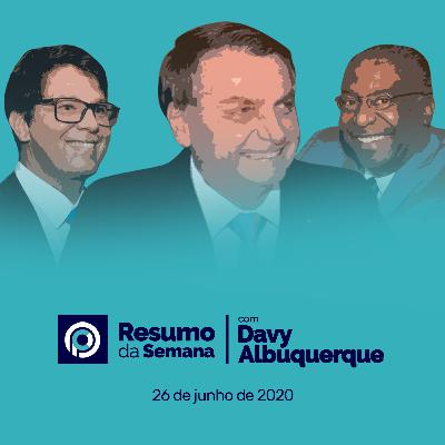 RESUMO DA SEMANA (26/06/2020) - PF prende ex-ministro de Lula