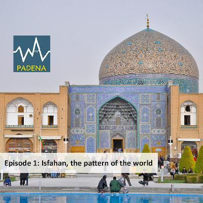Isfahan, the Pattern of the World