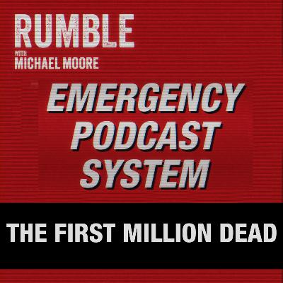 Ep. 53: EMERGENCY PODCAST SYSTEM — The First Million Dead