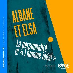 Albane et Elsa – La personnalité et « l'homme idéal »
