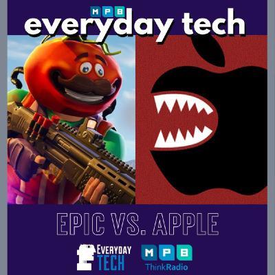 EVERYDAY TECH - Epic vs. Apple   Fortnite vs. iTunes