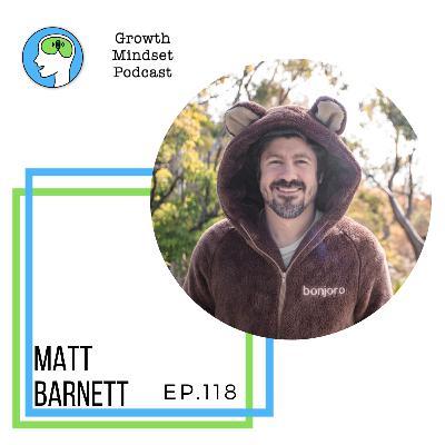 118: Climbing the Right Mountain - Matt Barnett, CEO - Bonjoro