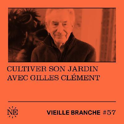 Cultiver son jardin avec Gilles Clément