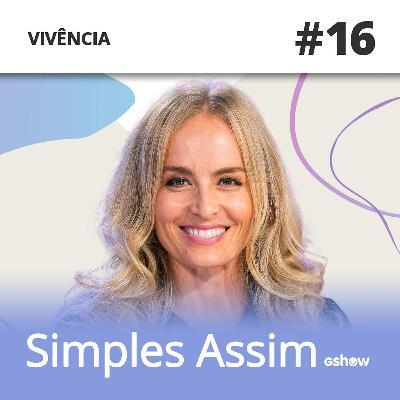 #16 - Camila Queiroz revela admiração pelo casal Angélica e Huck