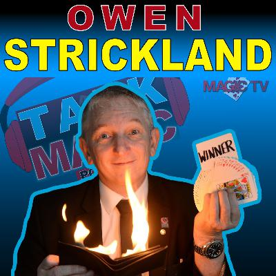 20: Talk Magic Podcast - Owen Strickland | With Craig Petty