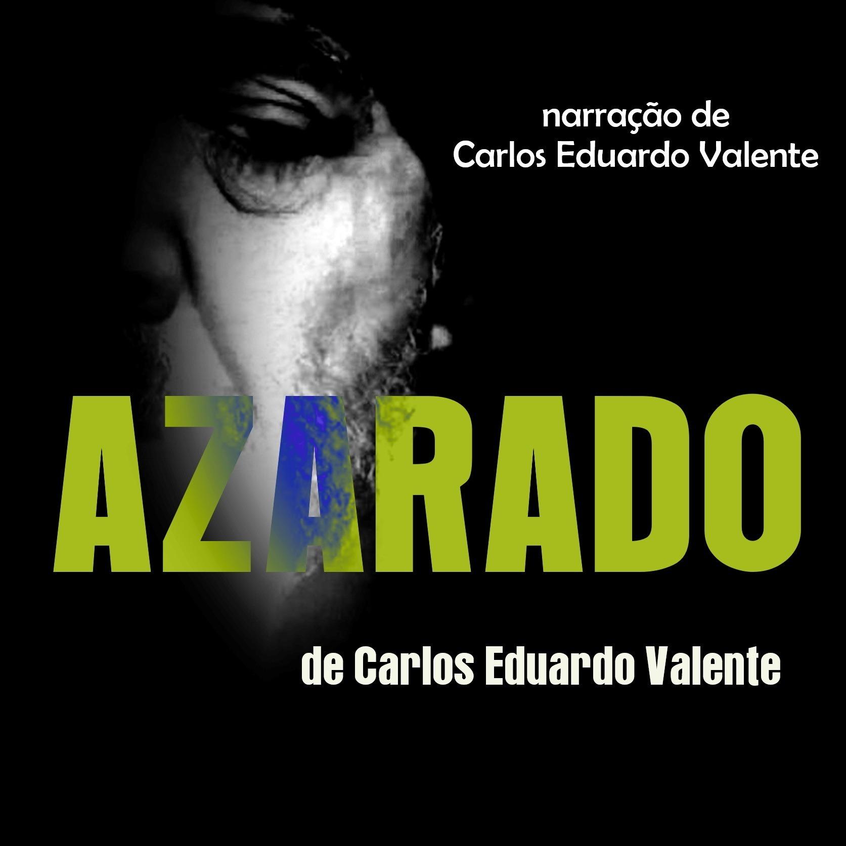 AZARADO  - de Carlos Eduardo Valente