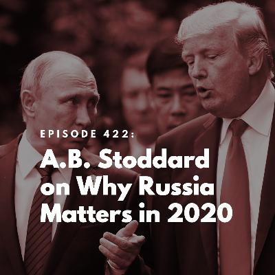 A.B. Stoddard on Why Russia Matters in 2020