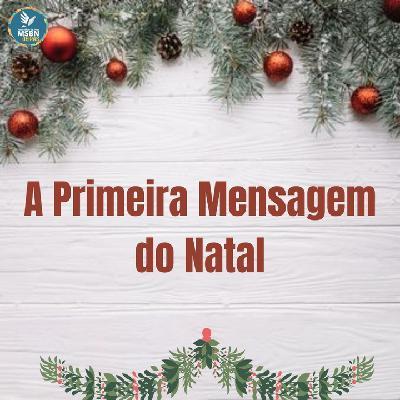 A PRIMEIRA MENSAGEM DO NATAL | Pr Josué Moreira Jr.