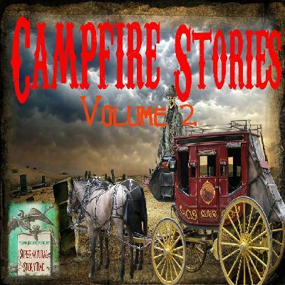 Campfire Stories | Volume 2 | Podcast E138