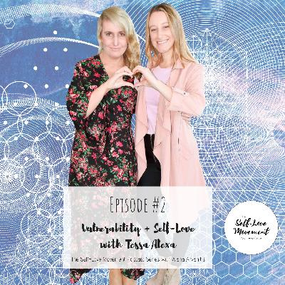 Episode #2 Vulnerability & Self-Love With Tessa Alexa