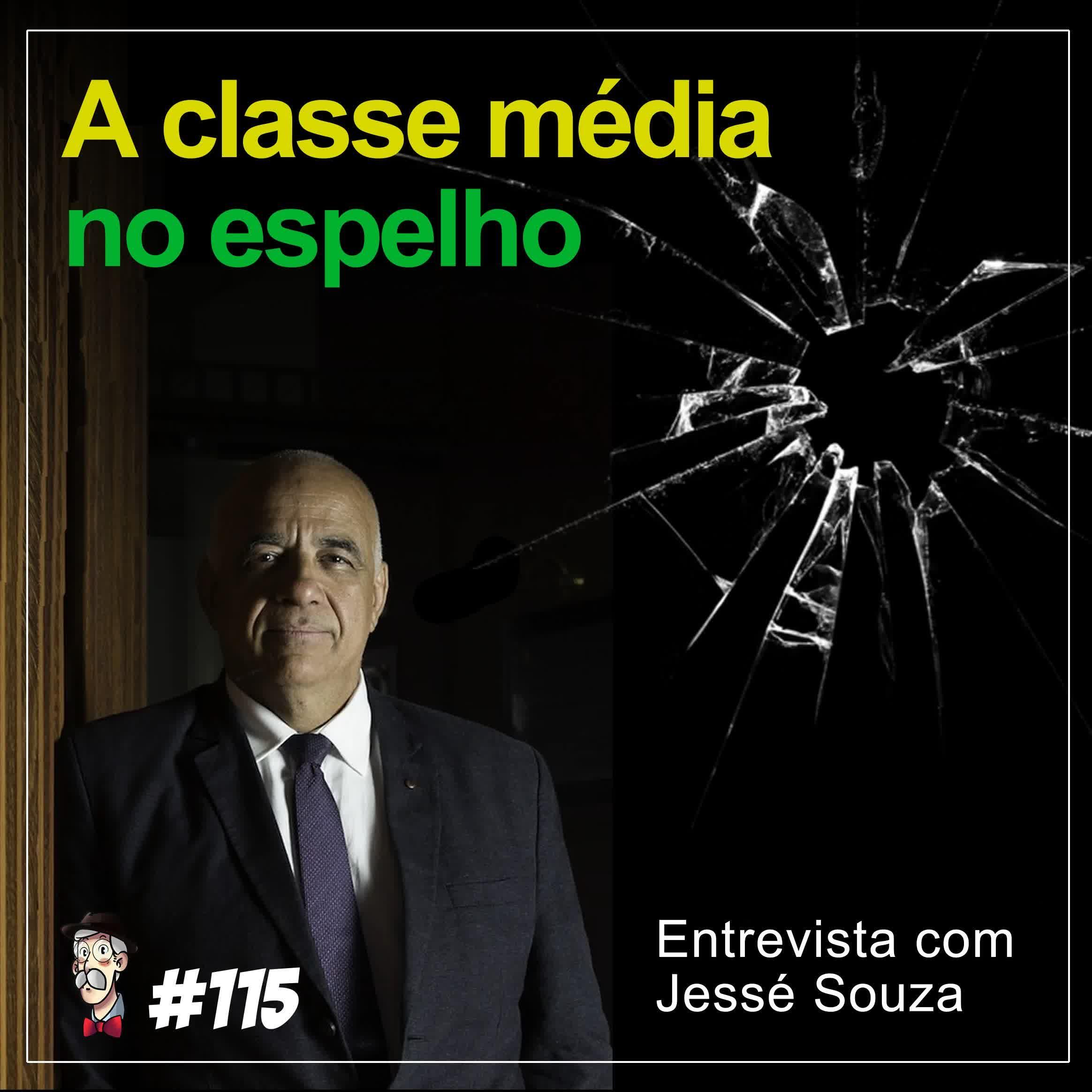 A classe média no espelho [com Jessé Souza] - Programa n.115