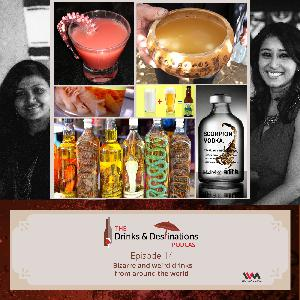 (Rebroadcast) EP 14 : Bizarre and Weird Drinks From around the World