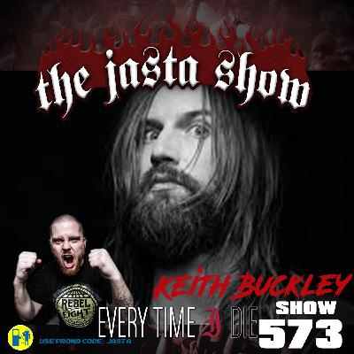 Show #573 - Keith Buckley (Every Time I Die)