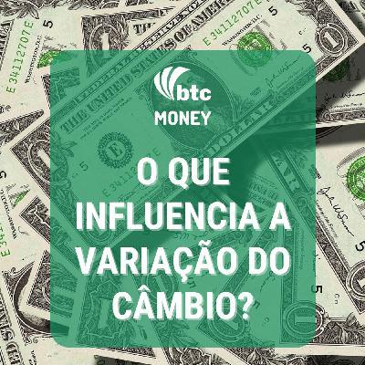 Dólar: Os fatores que influenciam no câmbio e o que esperar   Money #70