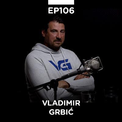EP 106: Vladimir Vanja Grbić, odbojkaš, olimpijski šampion, kamp Vanje Grbića - Pojačalo podcast
