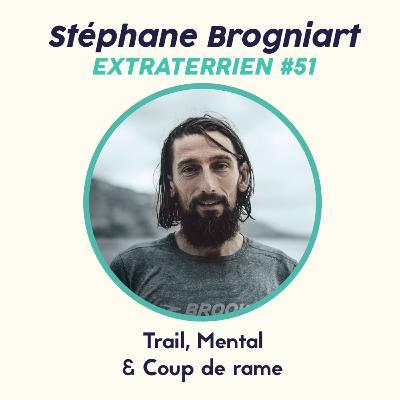 #51 Stephane Brogniart - Trail, Trouver sa motivation profonde pour gravir les sommets et traverser l'Atlantique a la rame