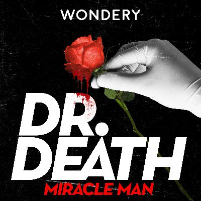 Introducing Dr. Death Season 3: Miracle Man