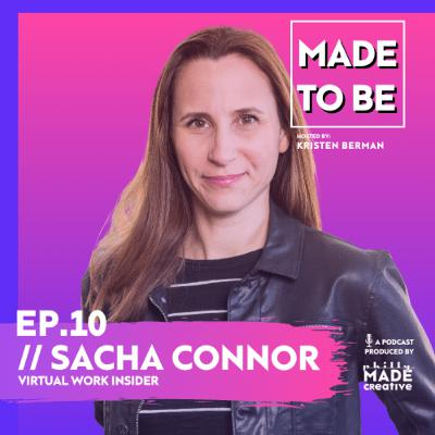 Ep. 10 // Sacha Connor, Virtual Work Insider