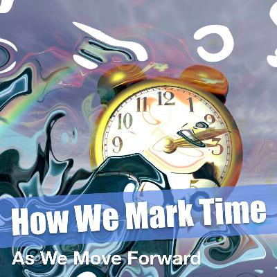 How We Mark Time