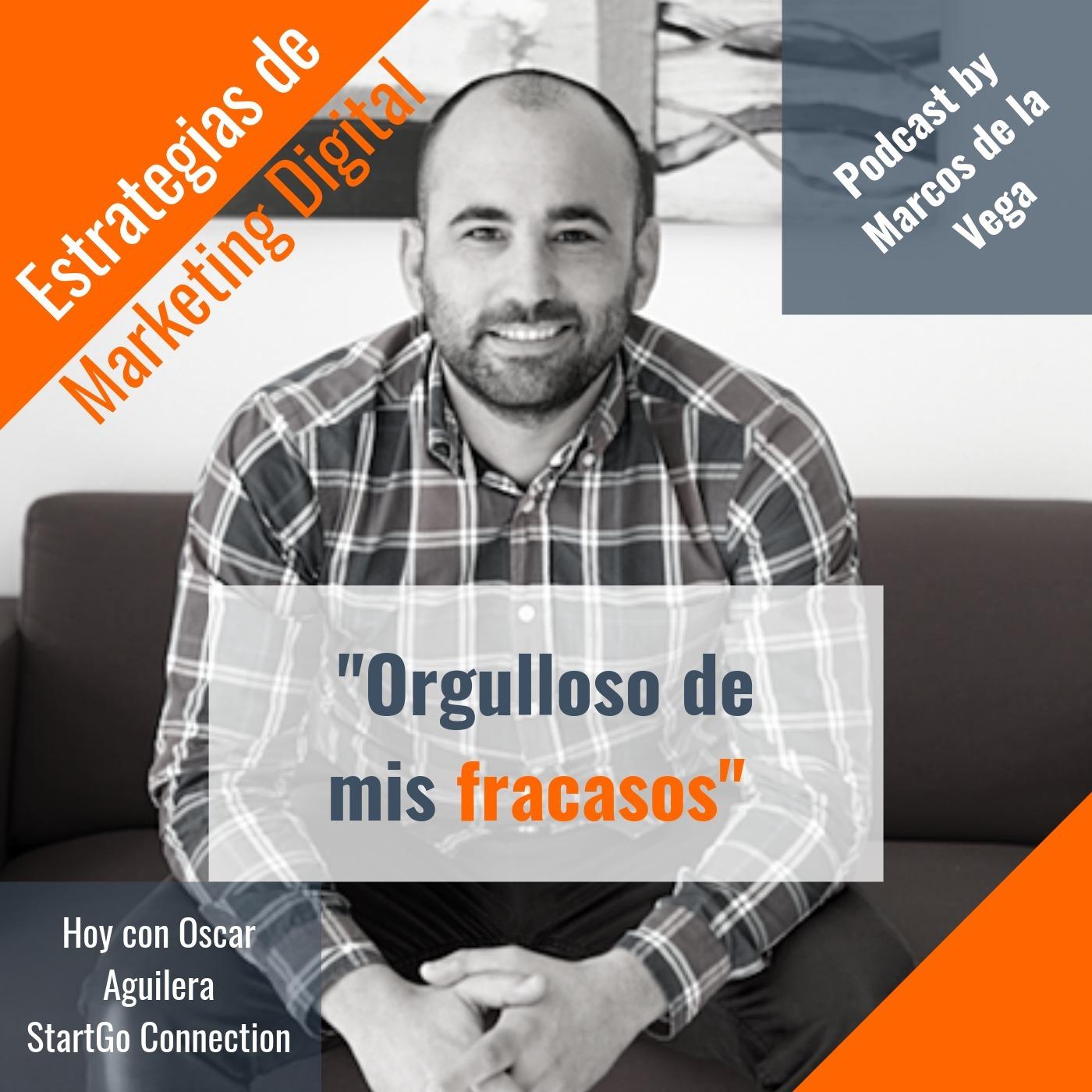 Episodio 7 - Orgulloso de mis fracasos por Oscar Aguilera de StartGo Connection