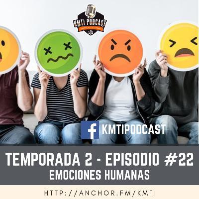 T2 - Episodio #22 - Emociones Humanas - Gobernantes de nuestra vida