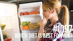 1097: Which Diet is Best for You?