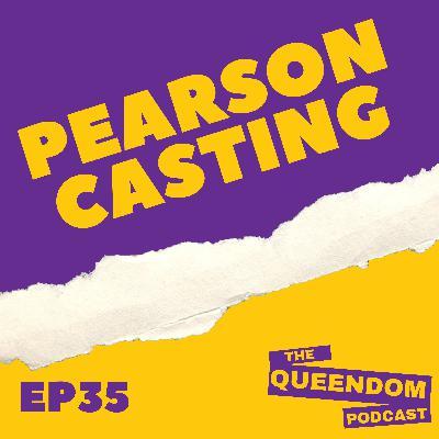 Episode 35 - Pearson Casting