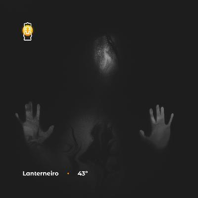 Lanterneiro 43 - Filho, Vultos & Caixa