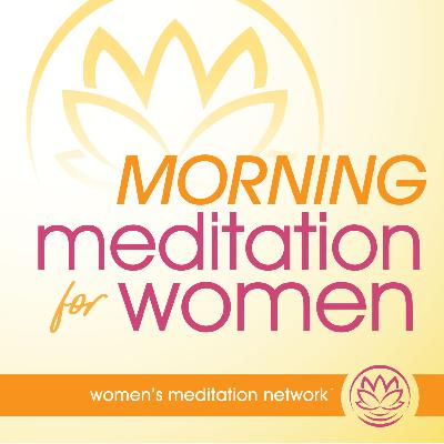 Announcing the Morning Meditation for Women Podcast! 🌞