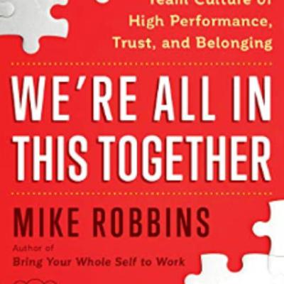 Mike Robbins- We're All In This Together!