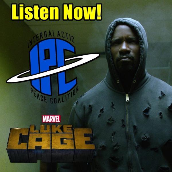 The IPC Podcast LIVE #159 | Luke Cage