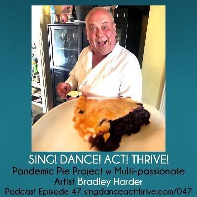 Pandemic Pie Project w Multi-passionate Artist Bradley Harder