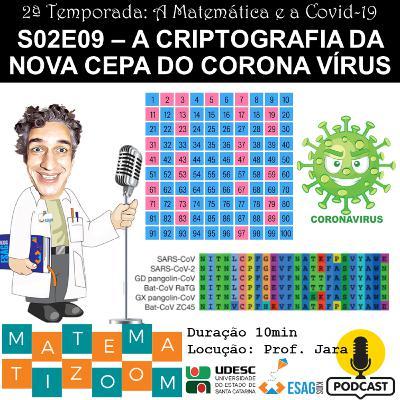 S02E09 – A criptografia da nova cepa do Corona Vírus