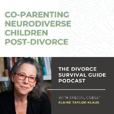 Co-parenting Neurodiverse Children Post-Divorce with Elaine Taylor-Klaus