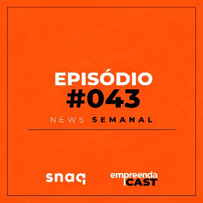 NEWS SEMANAL - EPISÓDIO #043