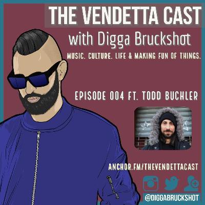 Vendetta Cast EP 004 w/ Todd Buchler