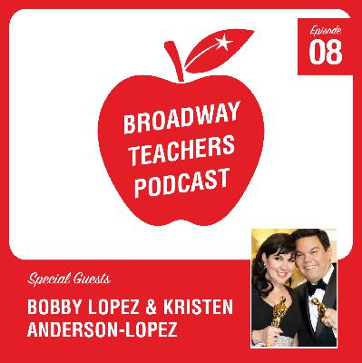 Ep 8 - Bobby Lopez & Kristen Anderson-Lopez