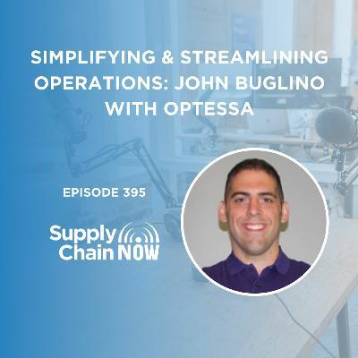 """Simplifying & Streamlining Operations: John Buglino with Optessa"""