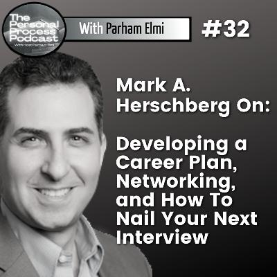Mark A.  Herschberg: How To Plan For Your Future Career & Other Essential Skills On Your Way There!