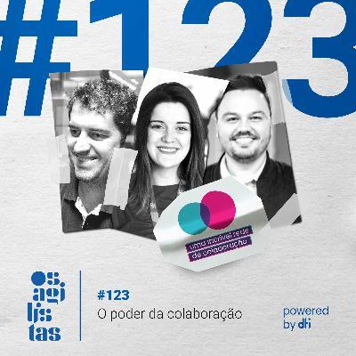 #123 – O poder da colaboração
