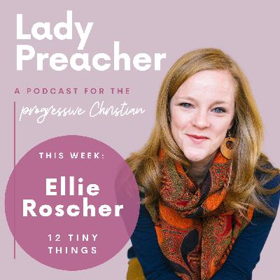 Ellie Roscher on 12 Tiny Things: Simple Ways to Live a More Intentional Life