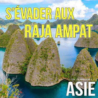 #61 – S'évader aux Raja Ampat (Indonésie)