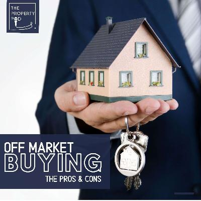 Off Market Buying- The Pros & Cons