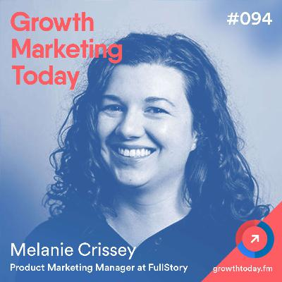 The Six User Onboarding Mistakes You Should Avoid with Melanie Crissey, Product Marketing Manager at FullStory (GMT094)