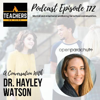 172 - Dr. Hayley Watson from Open Parachute: Mental and Emotional Wellbeing for School Communities