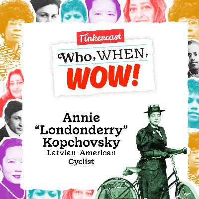 """Annie """"Londonderry"""" Kopchovsky: Cyclist"""