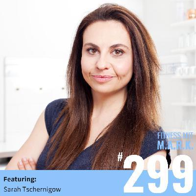 FMM 299 : Die 5-Minuten-Fitnessküche – mit Sarah Tschernigow