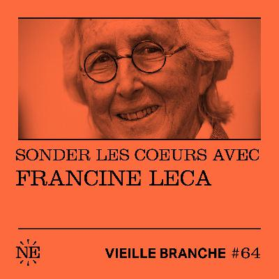 Sonder les coeurs avec Francine Leca