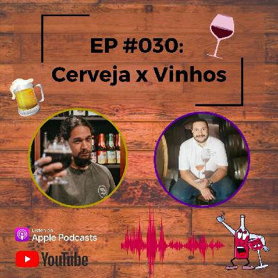 EP #030 - Cerveja X Vinho