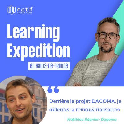 #73 - Matthieu Régnier /// Derrière DAGOMA, je défends la réindustrialisation - Dagoma Imprimante 3D